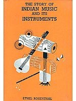 The Story of Indian Music and its Instruments: A Study of the Present and A Record of the Past
