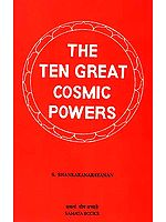 The Ten Great Cosmic Powers: (Dasa Mahavidyas)