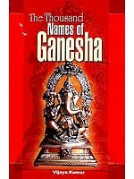The Thousand Names of Ganesha (Sanskrit Text, Transliteration & Translation)