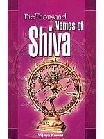 The Thousand Names of Shiva ((Sanskrit Text, Transliteration & Translation))