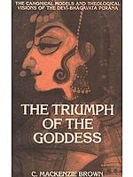 The Triumph of the Goddess: The Canonical Models and Theological    Visions of the Devi-Bhagavata Purana