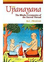 The Upanayana - The Hindu Ceremonies Of The Sacred Thread