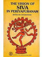 The Vision of Siva (Shiva) in Periyapuranam (An Old and Rare Book)