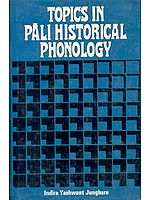 TOPICS IN PALI HISTORICAL PHONOLOGY