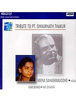 Tribute To Pt. Omkarnath Thakur by Veena Sahasrabuddhe (Audio CD)