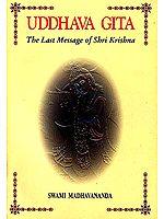 UDDHAVA GITA: The Last Message of Shri Krishna