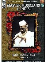 Ustad Bismillah Khan (Shehnai): Master Musicians of India, From the Archives of Sangeet Natak Akademi (Compact Disc)
