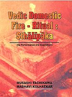 Vedic Domestic Fire - Ritual: Sthalipaka (Its Performance and Exposition)