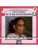 Vocal Genius Dr. M. Balamuralikrishna (Audio CD): All India Radio Archival Release