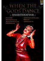 When The Gods Dance- Bharatanatyam  ( Alarmel Valli, Kala Samarpana Group, Bharata Choodamani Group, Kalakshetra Group, Lakshmi Vishwanathan's Group, Madhuvanti& Ajith Bhaskaran Das ) (DVD Video)