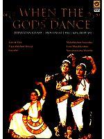 When The Gods Dance- Bharatanatyam Mohiniattam Kuchipudi (Lata & Gita, Vijayalakshmi Shivaji, Gayathri, Mahalakshmi Narendra, Uma Muralikrishna and Suryanarayana Moorthy. (DVD Video)