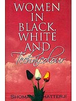 Women In Black, White And Technicolour