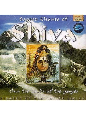 Sacred Chants of Shiva From the Banks of the Ganges (Audio CD)