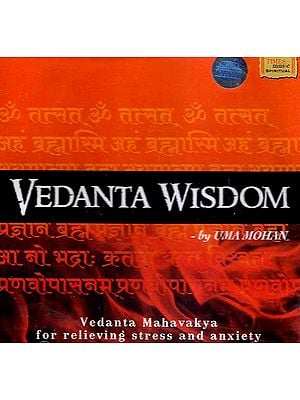 Vedanta Wisdom by Uma Mohan- Vedanta Mahavakya for Relieving Stress and Anxiety (Audio CD)