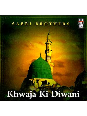 Khwaja Ki Diwani - Sabri Brothers (Audio CD)