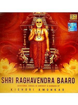 Shri Raghavendra Baaro - Devotional Verses in Sanskrit & Kannada By Kishori Amonkar (Audio CD)