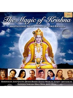 The Magic of Krishna: Meditational Music Inspired By Lord Krishna (Audio CD)