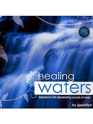 Healing Waters - Experience the rejuvenating sounds of water By Llewellyn (Audio CD)