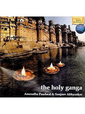 The Holy Ganga - Anuradha Paudwal & Sanjeev Abhyankar (Audio CD)