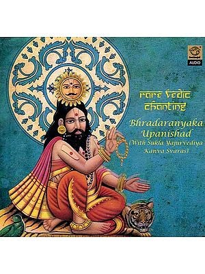 Rare Vedic Chanting: Bhradaranyaka Upanishad (With Sukla Yajurvediya Kanva Svaras)- Rare Vedic Chanting (Audio CD)