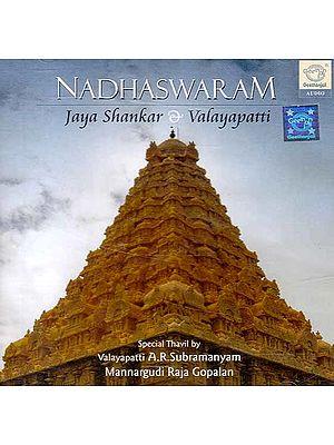 Nadhaswaram Jaya Shankar Valayapatti – Special Thavil by Valayapatti A.R.Subramanyam Mannargudi Raja Gopalan (Audio CD)