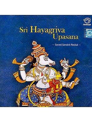 Sri Hayagriva Upasana - Sacred Sanskrit Recital (Audio CD)
