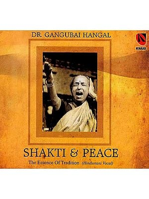 Shakti & Peace - The Essence of Tradition (Hindustani Vocal) (Two Audio CDs)