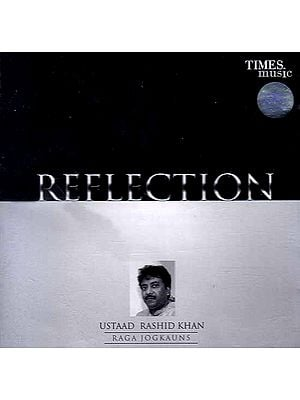 Reflection - Ustaad Rashid Khan, Raga Jogkaus (Audio CD)