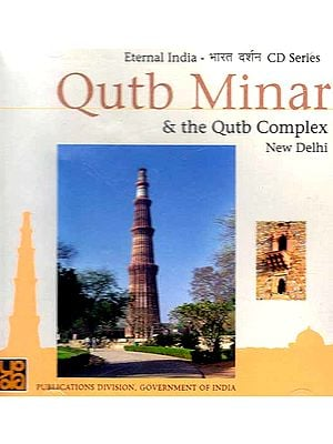 Qutb Minar & the Qutb Complex New Delhi (CD ROM)