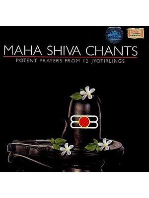 Maha Shiva Chants - Potent Prayers From 12 Jyotirlings (Audio CD)
