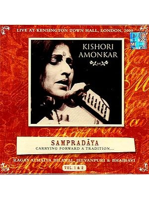 Sampradaya Carrying Forward A Tradition… (Ragas Alhaiya Bilawal, Jeevanpuri & Bhairavi) (Two Audio CDs): Live at Kensington Hall, London, 2000