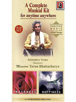 A Complete Musical Kit for Anytime Anywhere (Freshness/Happiness) Satatantri Veena  (Santoor) (Set of Two Audio CDs): Positive Music First Time with Aroma Therapy