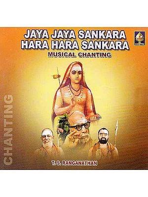 Jaya Jaya Sankara, Hara Hara Sankara Musical Chanting (Audio CD)