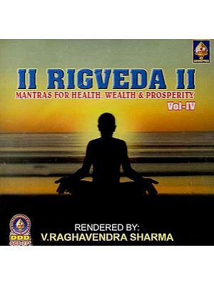 Rigveda - Mantras For Health, Wealth & Prosperity Vol IV (Audio CD)