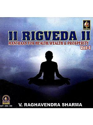 Rigveda Mantraas For Health, Wealth & Prosperity Vol - I (Audio CD)