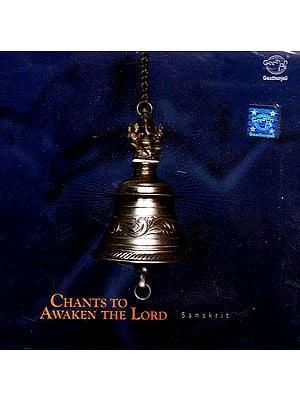 Chants to Awaken the Lord Sanskrit (Audio CD)