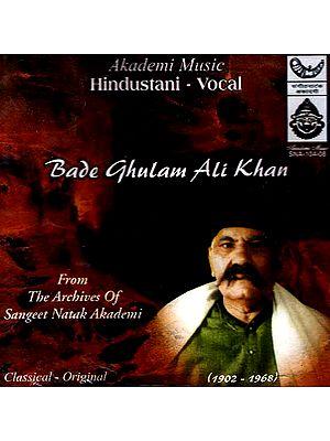 Hindustani Vocal: Bade Ghulam Ali Khan from the Archives of Sangeet Natak Akademi Classical- Original (Audio CD)