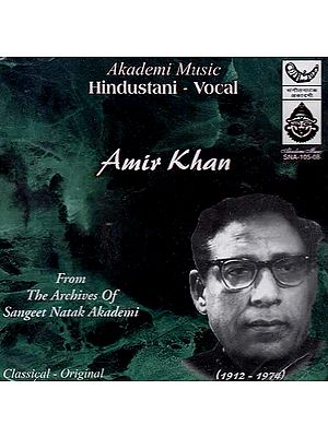 Hindustani Vocal: Amir Khan from the Archives of Sangeet Natak Akademi Classical Original (Audio CD)