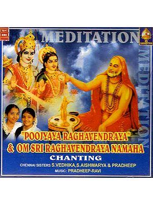 Poojyaya Raghavendraya & Om Sri Raghavendraya Namaha Chanting (Audio CD)