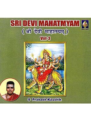 Sri Devi Mahatmyam- Vol- 3 (Audio CD)
