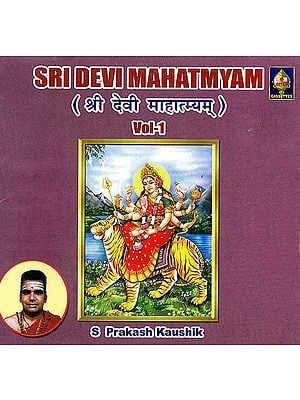 Sri Devi Mahatmyam- Vol- 1 (Audio CD)