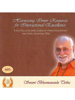 Harnessing Inner Resources for Interactional Excellence- 8 Day Discourse Series Based on Vivekachoodamani (MP3)