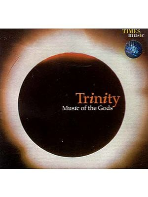 Trinity: Music of the Gods (Audio CD)