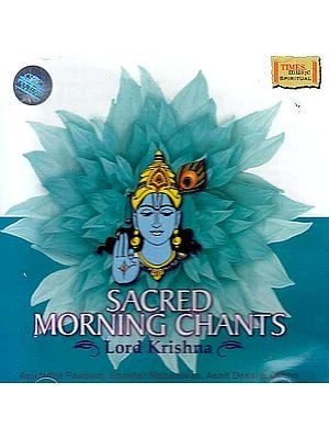 Sacred Morning Chants: Lord Krishna (Audio CD)