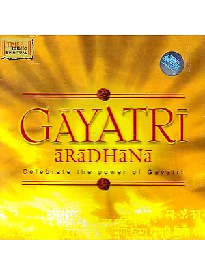 Gayatri Aradhana Celebrate the Power of Gayatri (Audio CD)
