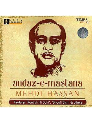 Andaz-E-Mastana Mehdi Hassan (Features 'Ranjish Hi Sahi', 'Bhooli Bisri' & others) (Audio CD)