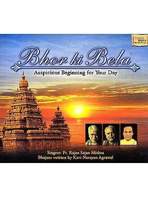 Bhor Ki Bela (Auspicious Beginning for Your Day) (Audio CD)