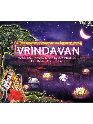 Vrindavan: A Musical Interpretation by Ace Flautist Pt. Ronu Majumdar (Audio CD)