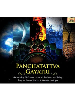 Panchatattva Gayatri: Awakening Life's Core Elements for Inner Well-Being (Audio CD)