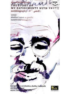 The Story of My Experiments with Truth Autobiography - M K Gandhi (Audio CD with Book): An Audiobook